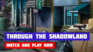 Through the Shadowland · Game · Gameplay