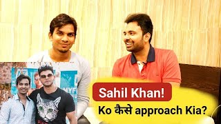 How Satish Kushwaha Get In Touch With Sahil Khan | Networking Secrets