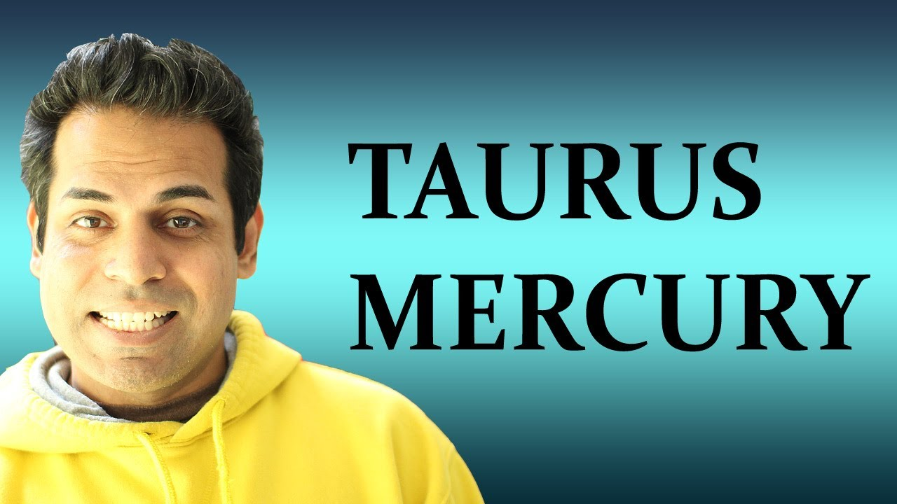 All About Taurus >> Mercury in Taurus in Astrology (All about Taurus Mercury