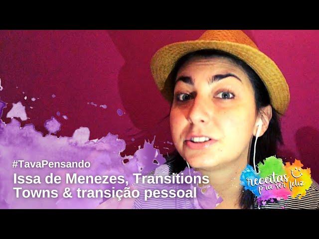 #TavaPensando - Movimentos de transições internas e externas, com Issa de Menezes