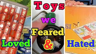 Old Toys we Loved, Feared & Hated