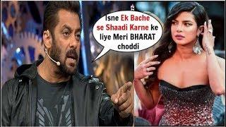 Salman Khan ANGRY Reaction on Priyanka Chopra Leaving BHARAT For Nick Jonas
