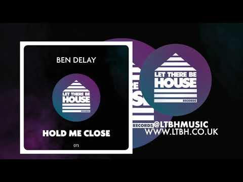 Ben Delay - Hold Me Close (Original Mix)
