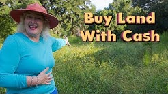 Buying Land With Cash: How to Do It Step-by-Step