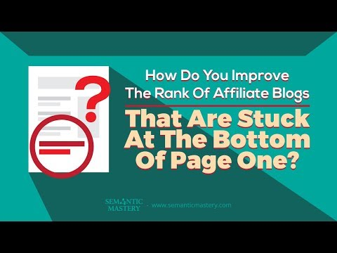How Do You Improve The Rank Of Affiliate Blogs That Are Stuck At The Bottom Of Page One?