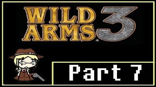 Wild Arms 3 Part 7 - We Are Now Officially A Team!