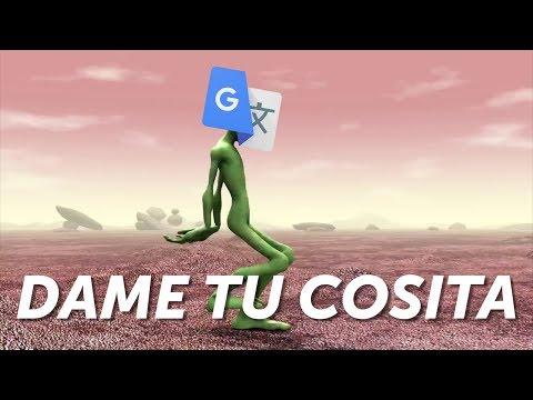 Dame tu Cosita por el traductor de Google