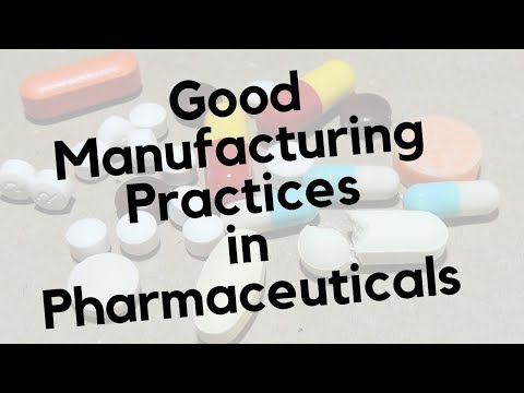 Good Manufacturing Practices - GMP in Pharmaceuticals