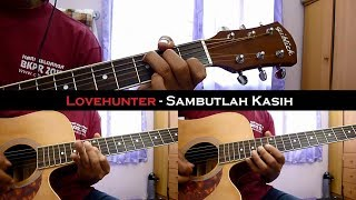 Gambar cover Lovehunter - Sambutlah kasih (Instrumental/Chord/Guitar Cover)
