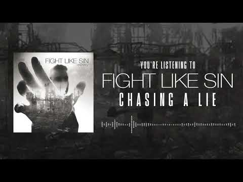 Fight Like Sin - Chasing A Lie (Official Audio)