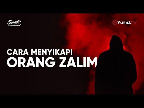 Cara Menyikapi Orang yang Zalim – Ustadz Lalu Ahmad Yani, Lc - 5 Menit yang Menginspirasi