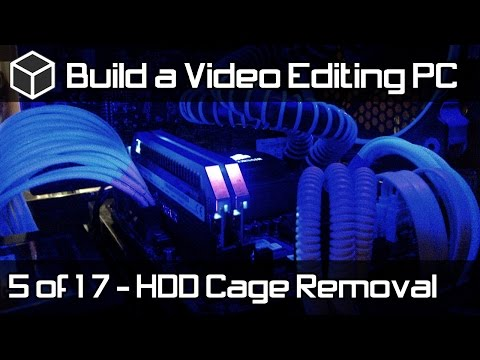 XFX Type 01 Case HDD Cage Removal - Build a Powerful Video Editing PC - Part 5