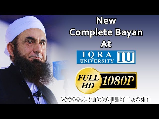 (Latest Bayan) Maulana Tariq Jameel - Bayan at Iqra University - 16 November 2018