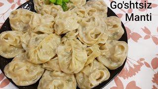 Манты очень вкусные и полезныеGoshtsiz mazali Mantilar