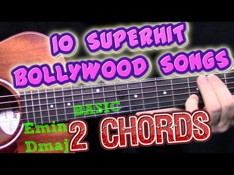 2 Basic Chords!!Play 10+1 Forever HIT Bollywood Songs!! Tutorial Lesson For Beginners( Emin +Dmaj)