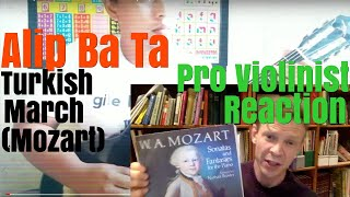 Alip Ba Ta, Turkish March, by Mozart, Pro Violinist Reaction