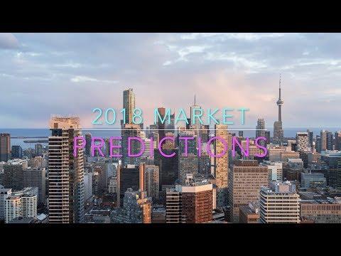Toronto 2018 Housing Market Predictions & Opportunities