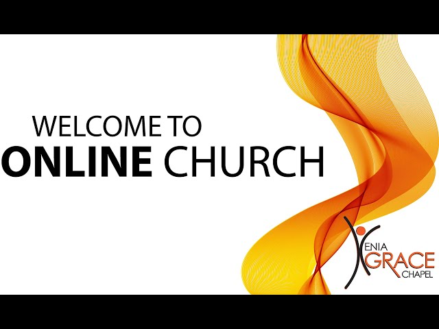 Xenia Grace Chapel Live Stream