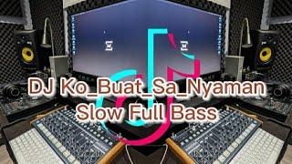 DJ Ko Buat Sa Nyaman [versi slow] Viral Di Tiktok