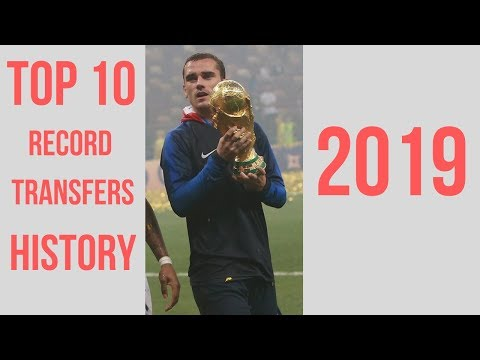 Top 10 Transfers In Football History 2019
