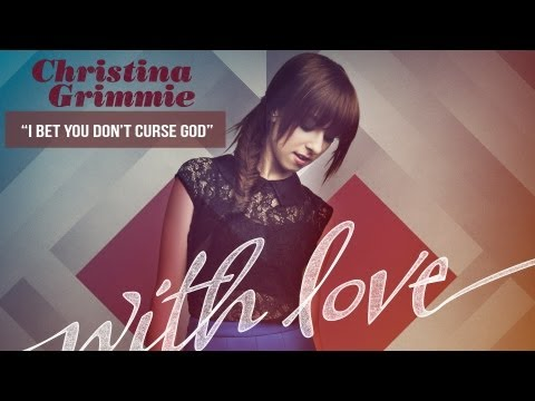 """I bet you don't Curse God"" - Christina Grimmie - With Love"