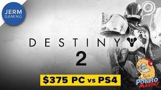 Destiny 2 on a $375 PC vs PS4 - The Potato Masher
