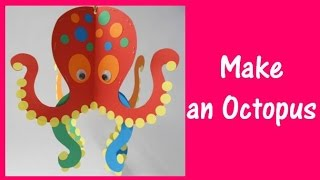 Arts and Crafts: How to make an Octopus.
