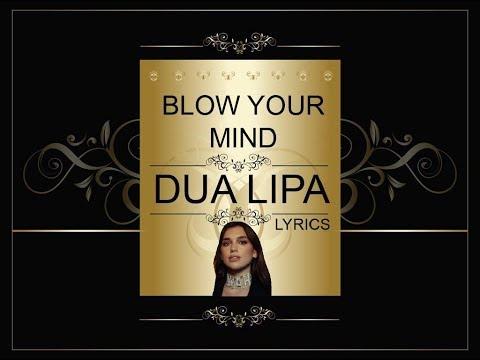 Blow Your Mind - Dua Lipa - Lyrics