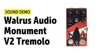 Walrus Audio Monument V2 Tremolo - Sound Demo (no talking)