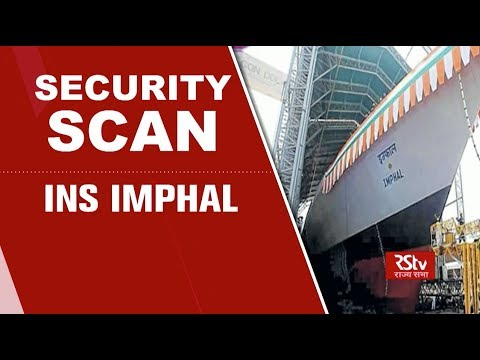 Security Scan - INS Imphal