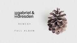 Gabriel & Dresden - Remedy | Full Album