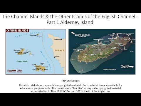 The Channel Islands & the Other Islands of the English Channel – Pt  1 Alderney Island