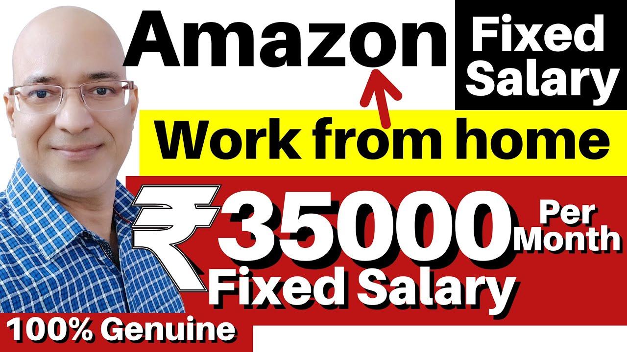 "Fixed Salary-Work from home with ""Amazon""   Sanjiv Kumar Jindal   freelance   Freshers   Students  "