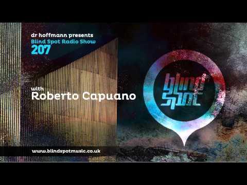 Blind Spot Radio Show 207 | DR HOFFMANN & ROBERTO CAPUANO