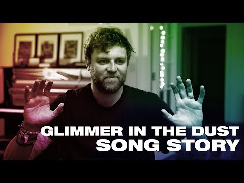 GLIMMER IN THE DUST Song Story - Hillsong UNITED