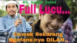 KH. ANWAR ZAHID - Cewek sekarang ngefans Dilan Full lucu