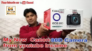 My New Camera   Canon 80D  From  youtube income || youtube income ||