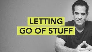 Letting Go of Stuff // Ground Up 076