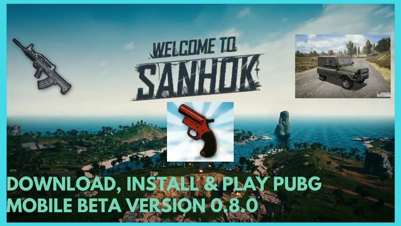 How To Download Sanhok Map On Pubg Mobile 0 8 6 And Unlock