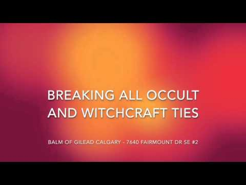 Breaking all Occult and Witchcraft ties
