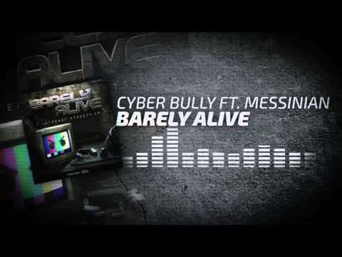 Barely Alive - Cyber Bully ft. Messinian
