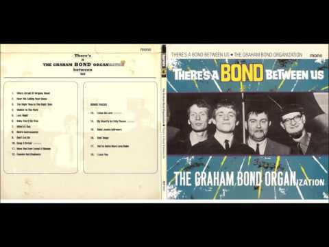 The Graham Bond Organization 🎼 There's A Bond Between Us [fu