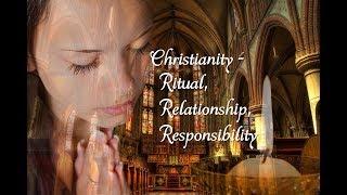 Sermon 08/26/18: Christianity - Ritual, Relationship, Responsibility - Audio Sermon