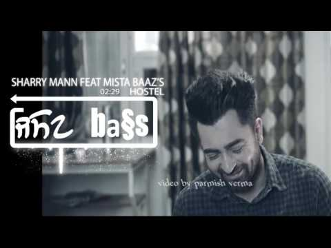 Hostel - Sharry Mann|[bass boosted] mista baaz | Parmish Verma | Punjabi Songs 2017