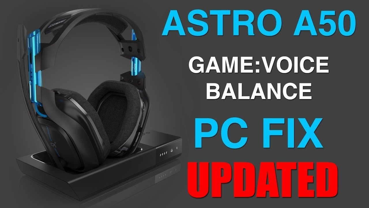 (Updated) How To Get Astro A50 Gaming Headset Game:Voice Balance Work on PC  For Discord, TS3, Skype