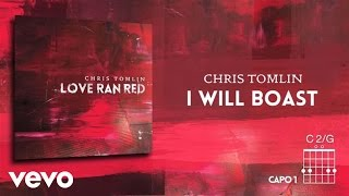 Chris Tomlin - I Will Boast (Lyrics & Chords)