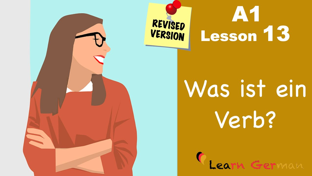 REVISED: A1 - Lesson 13 | Was ist ein Verb? | Verb structure in German | Learn German