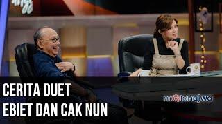 Panggung Ebiet G Ade: Cerita Duet Ebiet Dan Cak Nun (Part 2) | Mata Najwa