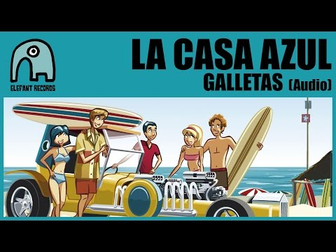 LA CASA AZUL - Galletas [Audio]