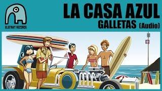LA CASA AZUL - Galletas [Audio]